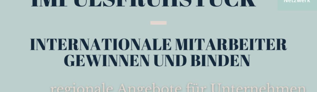 Impulsfrühstück: Internationale Mitarbeiter gewinnen und binden – Unterstützungsangebote im Landkreis Ludwigslust-Parchim  am 28.09.2021 von 09.30 bis 11.00 Uhr